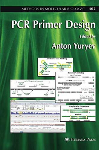 PCR Primer Design (Methods in Molecular Biology, Band 402)