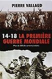 14-18, la Première guerre mondiale - Plus de 500 documents inédits