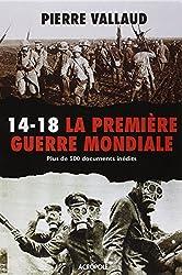 14-18, la Première guerre mondiale : Plus de 500 documents inédits