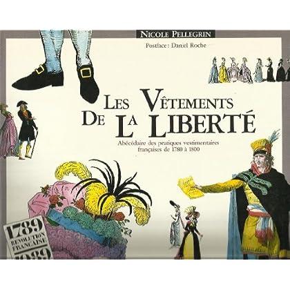 Les Vêtements de la Liberté : Abécédaire des Pratiques Vestimentaires Françaises de 1780 à 1800