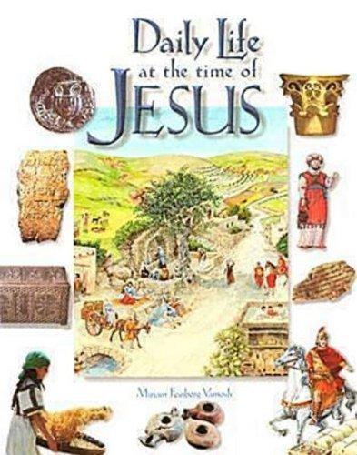 Daily Life at the Time of Jesus by Vamosh, Miriam Feinberg (2001) Paperback