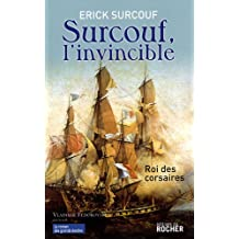 Surcouf, l'invincible : Roi des corsaires