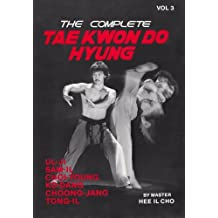 The Complete Tae Kwon Do Hyung, Vol. 3 by Hee Il Cho (1988-12-02)