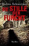 Die Stille der Furcht von Melisa Schwermer