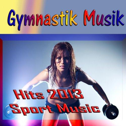 Gymnastik Musik (Hits 2013 Sport - 2013 Musik