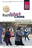 Reise Know-How KulturSchock China: Alltagskultur, Traditionen, Verhaltensregeln, ...