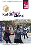 Reise Know-How KulturSchock China: Alltagskultur, Traditionen, Verhaltensregeln, ... - Manuel Vermeer