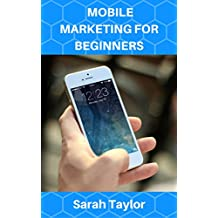 MOBILE MARKETING FOR BEGINNERS (English Edition)