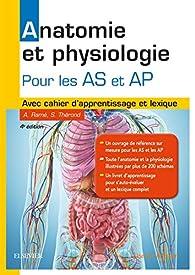 Anatomie et physiologie pour les AS et AP par Alain Ramé