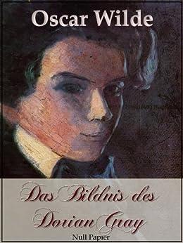 Das Bildnis des Dorian Gray: Ein phantastischer Roman (Horror bei Null Papier) von [Wilde, Oscar]