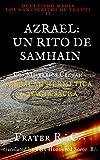 OCULTISMO MAGIA:  LOS MISTERIOS CELTAS: UN RITO DE SAMHAIN: y  LA INVOCACIÓN DE AZRAEL EL ÁNGEL DE LA MUERTE (LA MAGIA DEL INICIADO: Los Manuscritos de Tehuti nº 2)