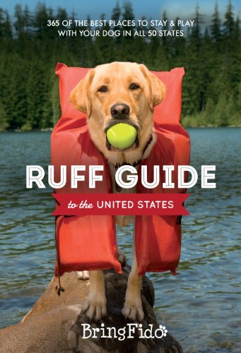 Ruff Guide to the United States: 365 of the BEST places to stay and play with your dog in all 50 states (English Edition)