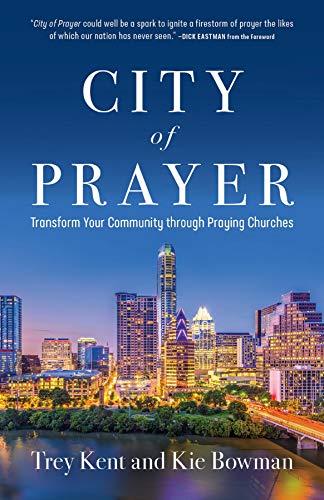 City of Prayer: Transform Your Community through Praying Churches (English Edition)