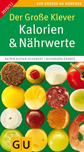 Der Große Klever: Kalorien & Nährwerte 2010/2011 (GU Großer Kompass Gesundheit)