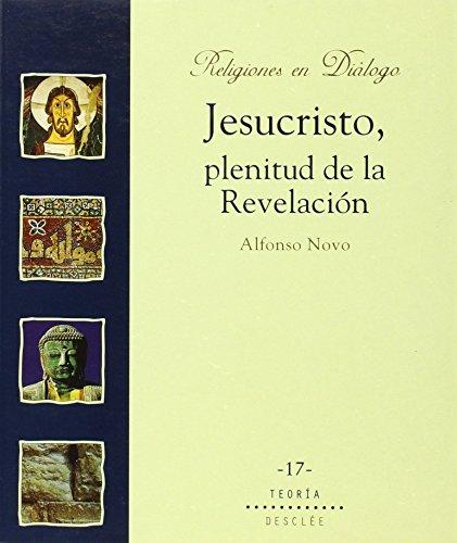 Jesucristo, plenitud de la revelación (Religiones en diálogo) por Alfonso Novo Cid-Fuentes