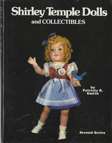 Shirley Temple Dolls and Collectibles: Second Series