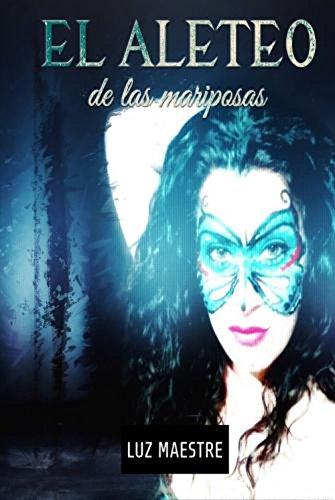 Resultado de imagen para El Aleteo de las Mariposas de Luz Maestre.