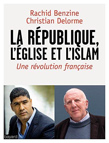 La république, l'Eglise et l'Islam (Essais documents divers)