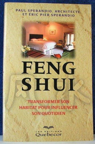 Le Feng Shui : Transformer son habitat pour influencer son quotidien