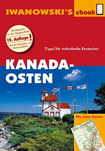 Kanada Osten - Reiseführer von Iwanowski: Individualreiseführer mit vielen Detail-Karten und Karten-Download (Reisehandbuch)