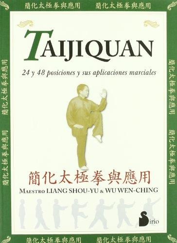 TAIJIQUAN, 24 Y 48 POSICIONES Y SUS APLICACIO (2003) por Liang Shou-Yu
