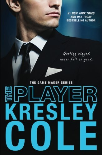 The Player (The Game Maker Series) (Volume 3) by Kresley Cole (2016-04-12)