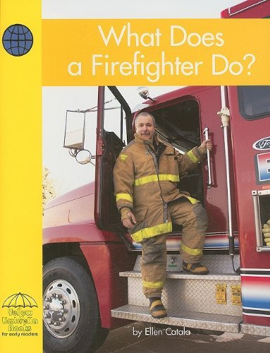 What Does a Firefighter Do? (Yellow Umbrella Books: Social Studies - Level A) by Ellen Catala (2003-07-06)