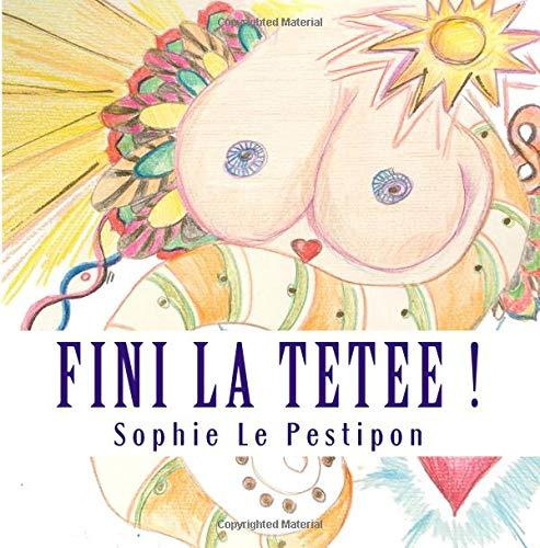 Fini la tetee par Sophie Le Pestipon
