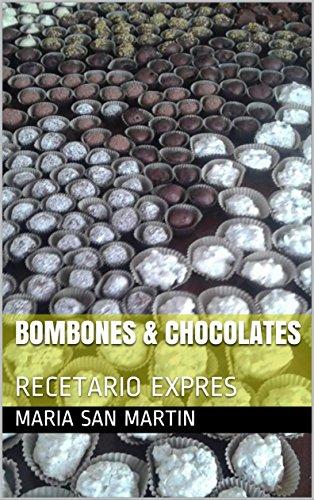Descargar Libro BOMBONES & CHOCOLATES: RECETARIO EXPRES de Maria San Martin