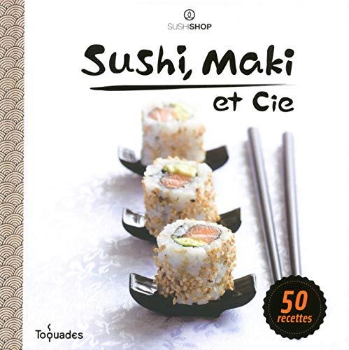 Sushi, maki et cie (Toquades) par SUSHISHOP