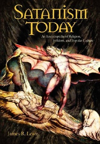 Satanism Today: An Encyclopedia of Religion, Folklore, and Popular Culture by James R. Lewis (2001-12-07) par James R. Lewis