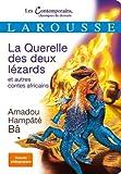 la querelle des deux l?zards et autres contes africains by amadou hamp?t? b? 2012 08 29