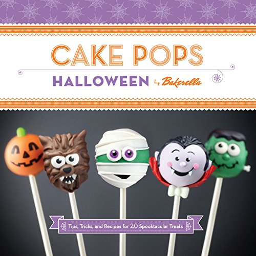 Cake Pops Halloween: Tips, Tricks, and Recipes for 20 Spooktacular Treats (English Edition)