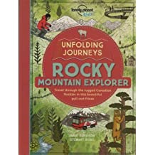 Lonely Planet Kids: Unfolding Journeys - Rocky Mountain Explorer: Travel through the rugged Canadian Rockies in this beautiful pull-out frieze