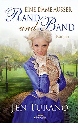 Eine Dame außer Rand und Band: Roman.