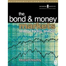 Bond and Money Markets: Strategy, Trading, Analysis (Securities Institution Professional Reference Series) by Moorad Choudhry (2001-05-29)