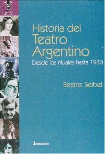 Historia del Teatro Argentino: Desde Los Rituales Hasta 1930