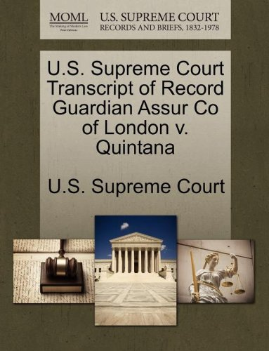 U.S. Supreme Court Transcript of Record Guardian Assur Co of London v. Quintana