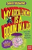 My Arch-Enemy Is a Brain In a Jar (My Brother Is a Superhero) (My Brother Is a Superhero 4)