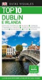 Guía Visual Top 10 Dublín e Irlanda: La guía que descubre lo mejor de cada ciudad