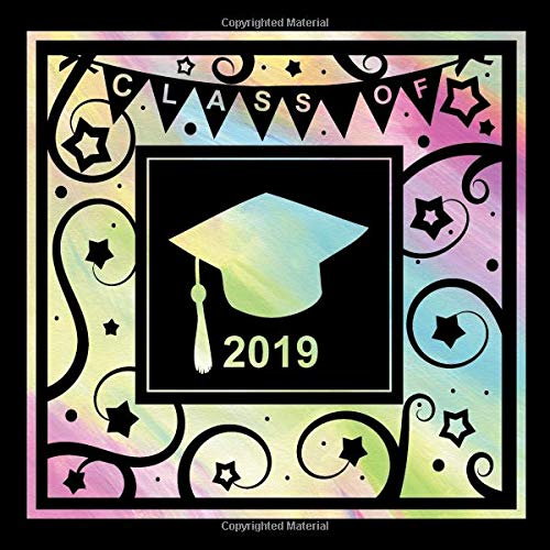 Class of 2019: Rainbow Graduation Book: Colorful Graduation Guest Book, college university or high school graduate memory book or scrapbook. 2019 Graduation Guestbook (8.5x8.5, unlined pages) (Multicolor Party Supplies)