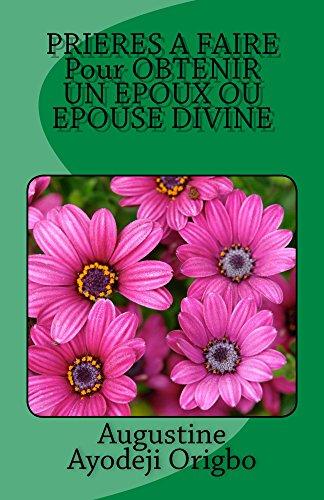 PRIERES A FAIRE Pour OBTENIR UN EPOUX OU EPOUSE DIVINE