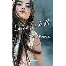 Lo que fue de ella (Spanish Edition) by Gayle Forman (2012-10-18)