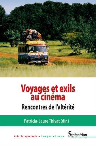 Voyages et exils au cinéma : Rencontres de l'altérité