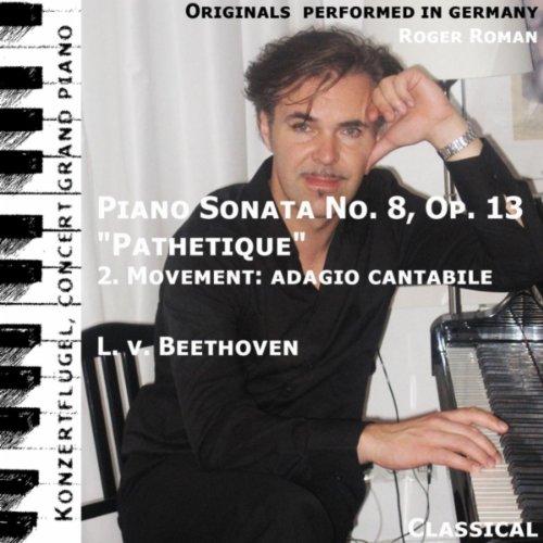 Pathetique , 2. Movement : Adagio Cantabile (Piano Sonata No. 8 ) (feat. Roger Roman)
