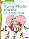 Mamie Pétula, tome 2 : Mamie Pétula cherche un amoureux par Mim