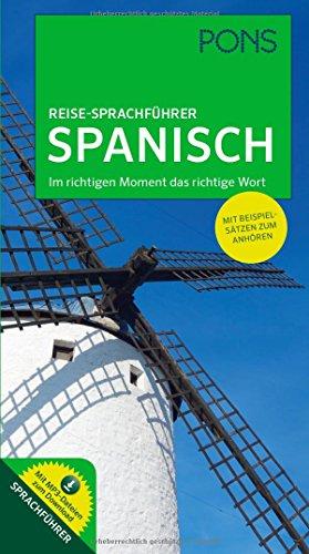 PONS Reise-Sprachführer Spanisch: Im richtigen Moment das richtige Wort. Mit Beispielsätzen zum Anhören.