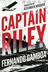 Captain Riley (The Captain Riley Adventures) by Fernando Gamboa (2016-02-01)