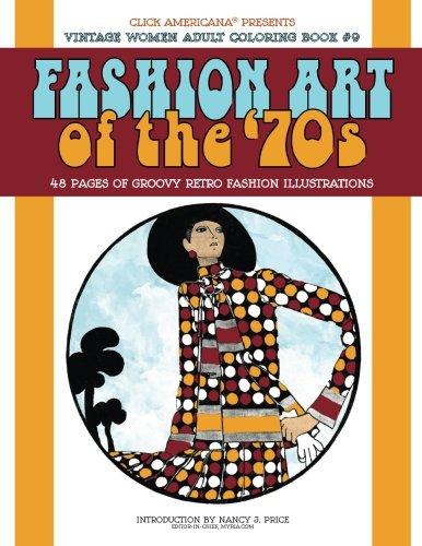 Vintage Women: Adult Coloring Book: Fashion Art of the '70s: Volume 9 (Vintage Women: Adult Coloring Books)