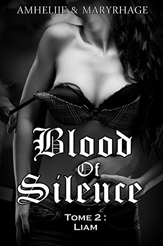 Blood Of Silence, Tome 2 : Liam par [Amheliie, Maryrhage]